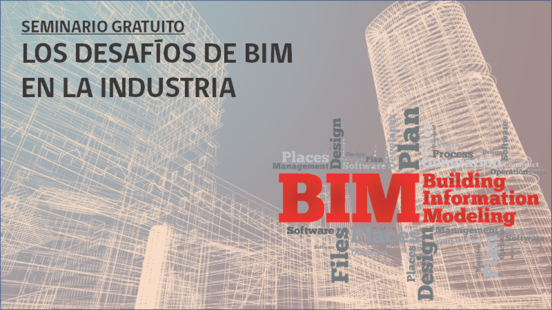 Destacados expositores participarán en seminario sobre desafíos del BIM en la industria